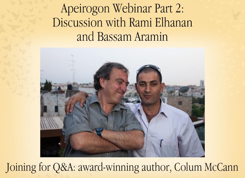 Apeirogon Webinar Part 2: Discussion with Rami Elhanan and Bassam Aramin